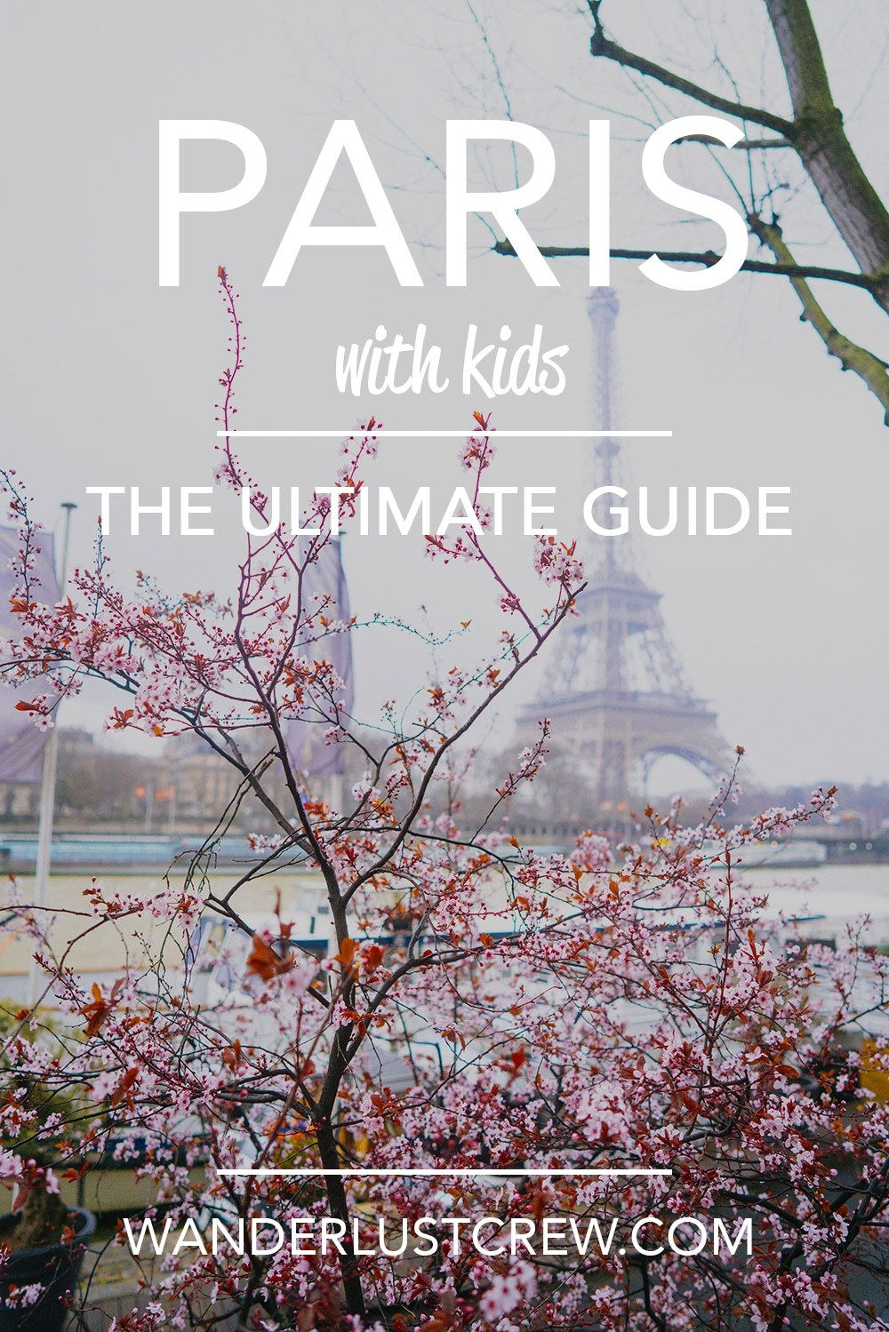 Paris with Kids The Ultimate Guide by wanderlustcrew.com