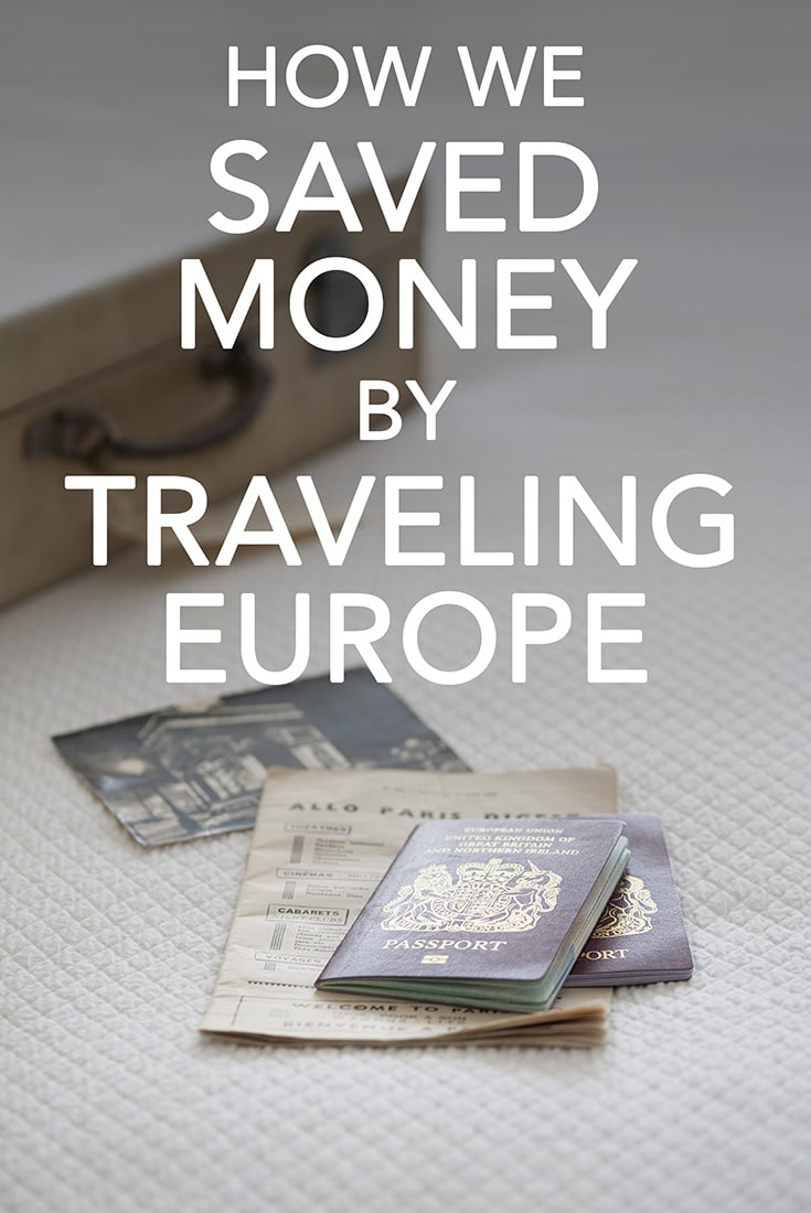 how we saved money by traveling europe