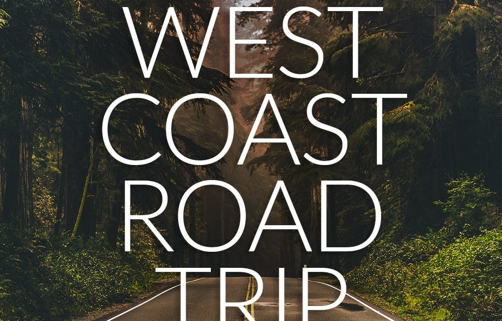 Pin for West Coast Road Trip Itinerary