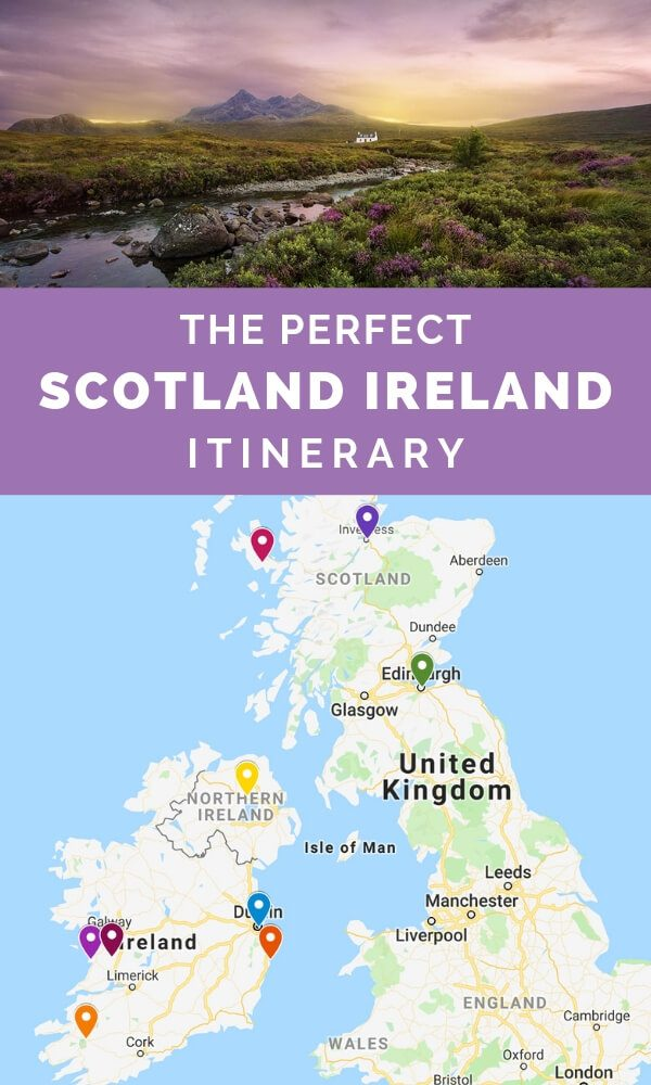 The Perfect Scotland and Ireland Itinerary