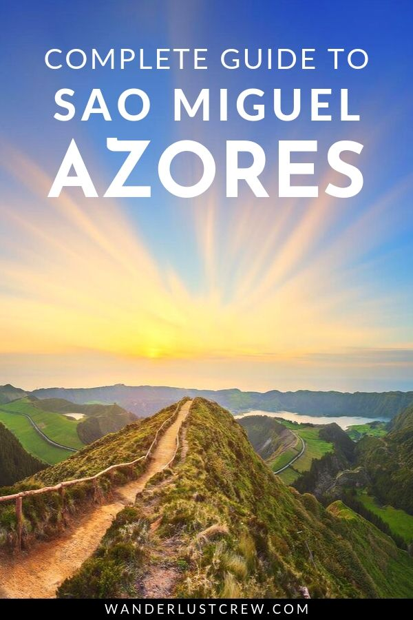 The Complete Guide to Sao Miguel Azores