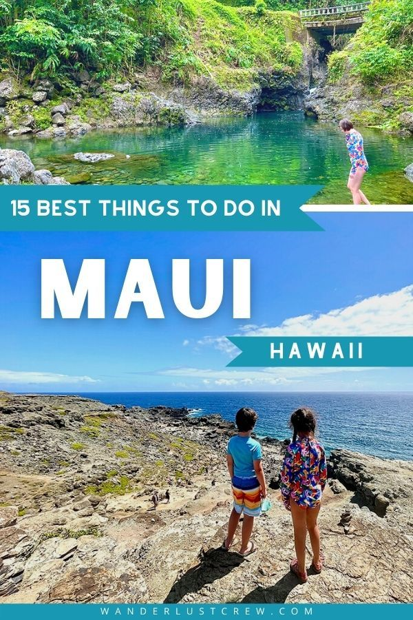 15 BEST THINGS TO DO IN MAUI HAWAII